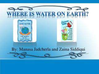 By : Manasa Jadcherla and  Zaina Siddiqui