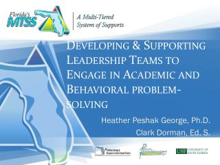 Developing & Supporting Leadership Teams to Engage in Academic and Behavioral problem-solving