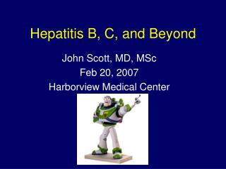 Hepatitis B, C, and Beyond