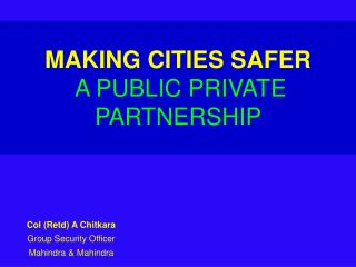 MAKING CITIES SAFER A PUBLIC PRIVATE PARTNERSHIP