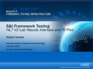 S&I Framework Testing HL7 V2 Lab Results Interface and RI Pilot