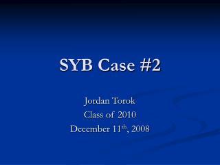 SYB Case #2