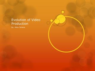 Evolution of Video Production