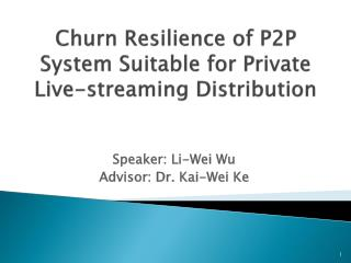 Churn Resilience of P2P System Suitable for Private Live-streaming Distribution