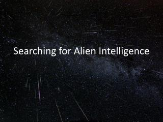 Searching for Alien Intelligence