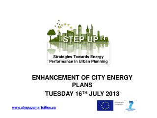ENHANCEMENT OF CITY ENERGY PLANS TUESDAY 16 TH  JULY 2013