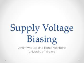 Supply  Voltage Biasing