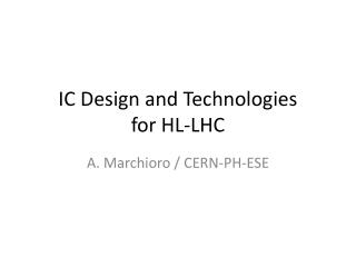 IC Design and Technologies for HL-LHC