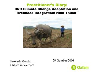 Practitioner's Diary: DRR Climate Change Adaptation and livelihood Integration: Ninh Thuan