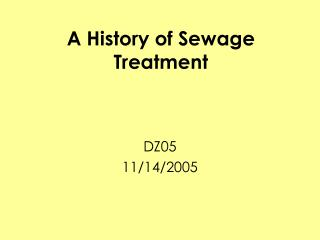 A History of Sewage Treatment