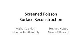 Screened Poisson Surface Reconstruction