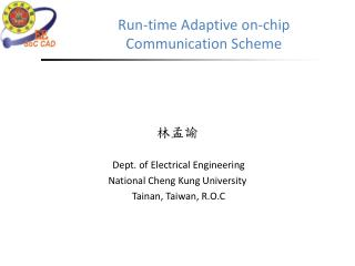 Run-time  Adaptive on-chip Communication Scheme