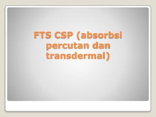 FTS CSP (absorbsi percutan dan transdermal)