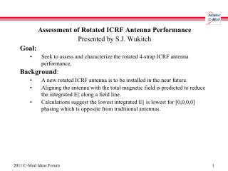 Assessment of Rotated ICRF Antenna Performance  Presented by S.J.  Wukitch Goal: