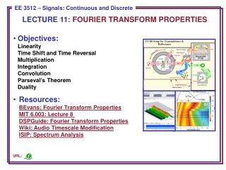 LECTURE  11:  FOURIER TRANSFORM PROPERTIES