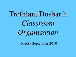 Trefniant Dosbarth  Classroom Organisation Medi / September 2010