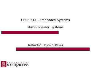 CSCE 313:  Embedded Systems Multiprocessor Systems