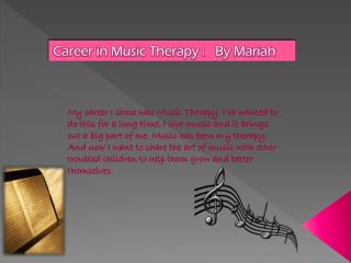 Career in Music Therapy :   By Mariah