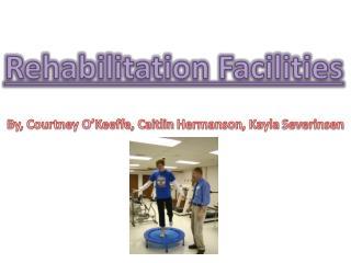 Rehabilitation Facilities