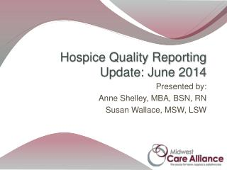Hospice Quality Reporting Update: June 2014
