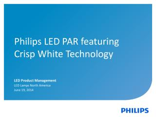 Philips LED PAR featuring  Crisp White  Technology