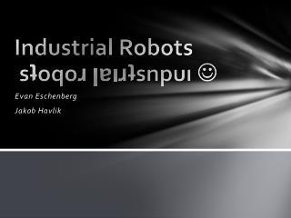 Industrial Robots  sʇoqoɹ  ן ɐıɹʇsnpuı  