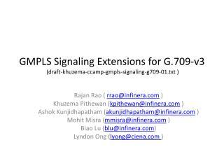GMPLS Signaling Extensions for G.709-v3  (draft-khuzema-ccamp-gmpls-signaling-g709-01.txt )