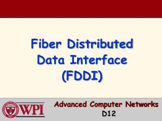 Fiber Distributed Data Interface (FDDI )