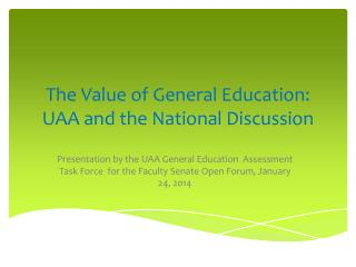 The Value of General Education: UAA and the National Discussion