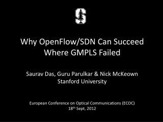 Saurav  Das, Guru Parulkar & Nick McKeown Stanford University