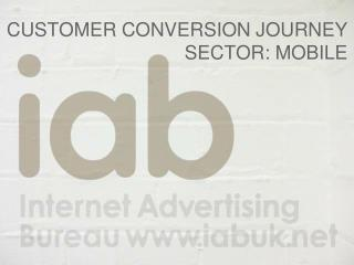 CUSTOMER CONVERSION JOURNEY SECTOR: MOBILE