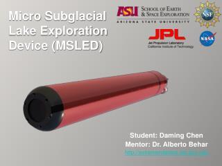 Micro Subglacial Lake  Exploration  Device  (MSLED)