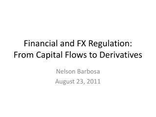 Financial and FX Regulation: From Capital Flows to Derivatives