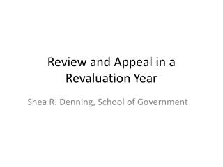 Review and Appeal in a Revaluation Year
