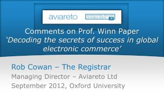 Comments on Prof. Winn Paper 'Decoding the secrets of success in global electronic commerce'
