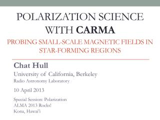 Polarization science with  Carma probing small-scale magnetic fields in star-forming regions