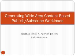 Generating Wide-Area Content-Based Publish/Subscribe Workloads