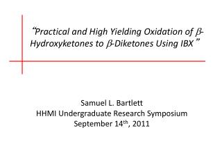 Samuel L. Bartlett HHMI Undergraduate Research Symposium  September 14 th , 2011