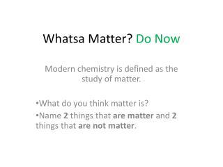 Whatsa  Matter?  Do Now