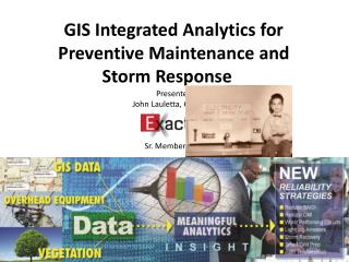 GIS Integrated Analytics for Preventive Maintenance and  Storm  Response���