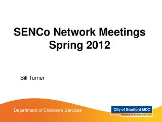 SENCo Network Meetings Spring 2012