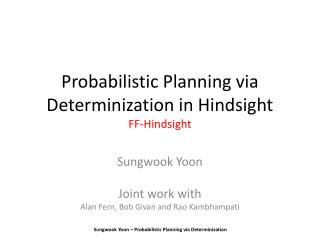 Probabilistic Planning via Determinization in Hindsight FF-Hindsight
