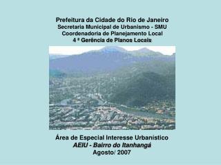Prefeitura da Cidade do Rio de Janeiro Secretaria Municipal de Urbanismo - SMU Coordenadoria de Planejamento Local 4   G