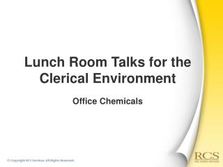 Lunch Room Talks for the Clerical Environment