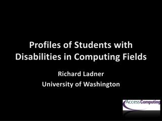 Profiles of Students with Disabilities in Computing Fields