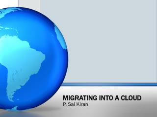 MIGRATING INTO A CLOUD