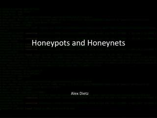Honeypots and Honeynets