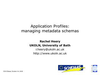 Rachel Heery UKOLN, University of Bath r.heery@ukoln.ac.uk ukoln.ac.uk