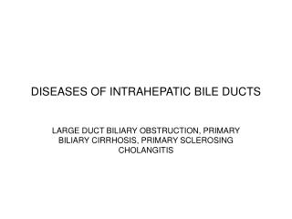 DISEASES OF INTRAHEPATIC BILE DUCTS
