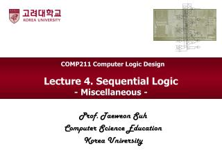Lecture 4. Sequential  Logic  - Miscellaneous -